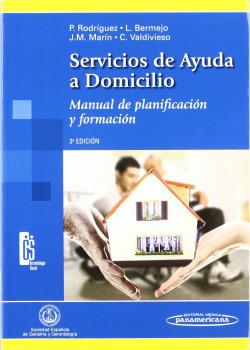 Servicios de Ayuda a Domicilio, Manual de planificación y formación (Colección gerontología social)