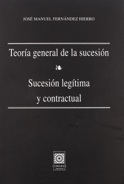 Teoria general de la sucesion. sucesion legitima y contractual
