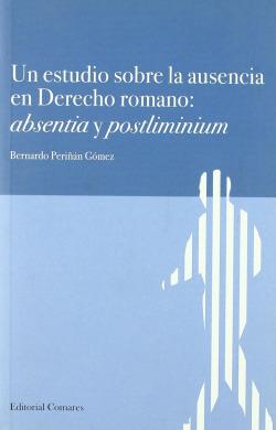 Un estudio sobre la ausencia en derecho romano: absentia y postliminium