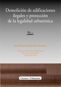 Demolición de edificaciones ilegales y protección de la legalidad urbanística