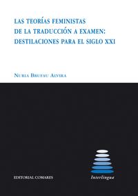 Las teorías feministas de la traducción a examen: destilaciones para el siglo XXI