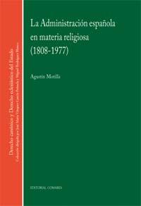 La administracion española en materia religiosa