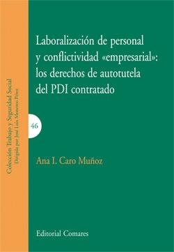 Laboralizacion de personal y conflictividad - empresarial: los derechos de autot