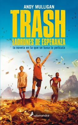 Trash.Ladrones de esperanza