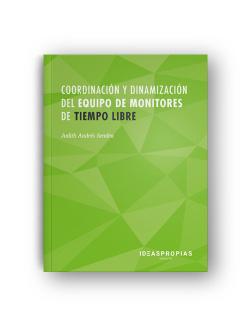 COORDINADORES Y DINAMIZACIÓN DEL EQUIPO DE MONITORES DE TIEMPO LIBRE