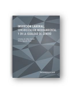 Inserción laboral, sensibilización medioambiental y en la igualda