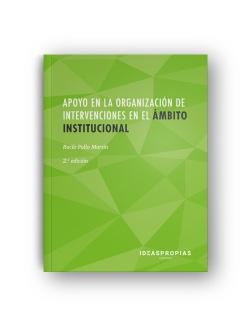 APOYO EN LA ORGANIZACIÓN DE INTERVENCIONES EN EL ÁMBITO INSTITUCIONAL. 2ª EDICIÓN