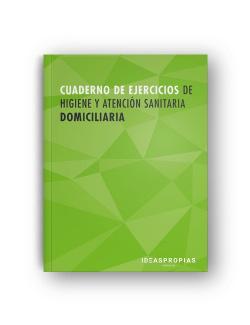 Cuaderno de ejercicios MF0249_2 Higiene y atención sanitaria domiciliaria