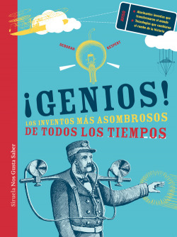 Genios:los inventos más asombrosos de todos los tiempos!
