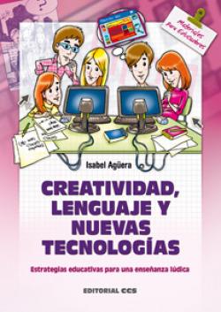 Creatividad lenguaje y nuevas tecnologÍas