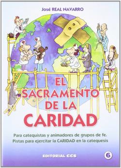 EL SACRAMENTO DE LA CARIDAD PARA CATEQUISTAS Y ANIMADORES DE