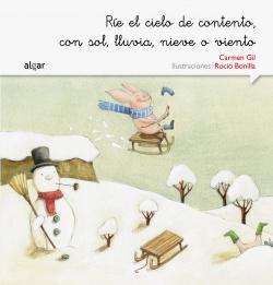 Rie el cielo de contento, con sol, lluvia, nieve o viento