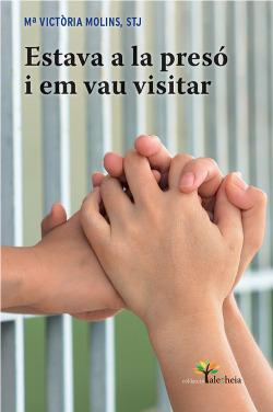 Estava a la presó i em vau visitar