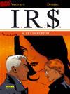 Irs, 6 El Corruptor