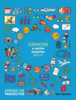 Euromisión. A unión europea (Nivel III). Aprendo con proxectos