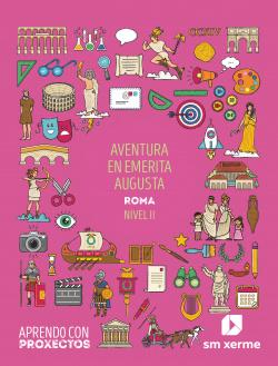 Aventura en emerita augusta. Roma (Nivel II). Aprendo con proxectos