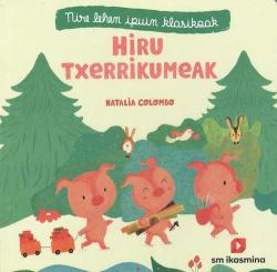 HIRU TXERRIKUMEAK (EUSKERA)