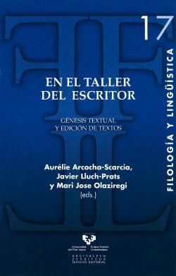 En el taller del escritor: génesis textual y edición de text