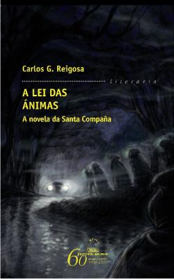 A lei das ánimas. A novela da Santa Compaña