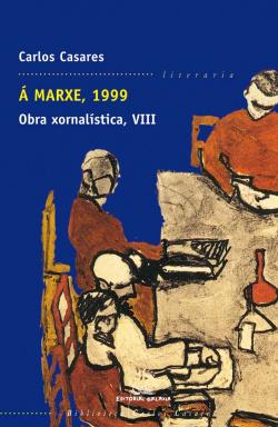 A MARXE, 1999 OBRA XORNALISTICA VIII (BCC)