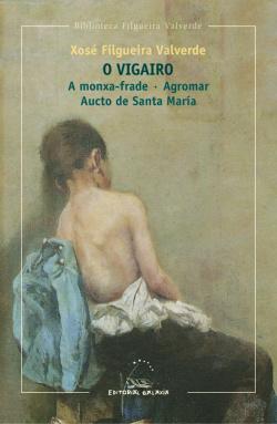 O vigairo/ A monxa-frade/Agromar/Aucto de Santa María