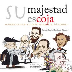 SU MAJESTAD ESCOJA. ANÈCDOTAS DIVERTIDAS DE MADRID