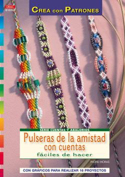 Serie Cuentas y Abalorios nº 52. PULSERAS DE AMISTAD CON CUENTAS FÁCILES DE HACER
