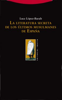 LA LITERATURA SECRETA ÚLTIMOS MUSULMANES ESPAÑA