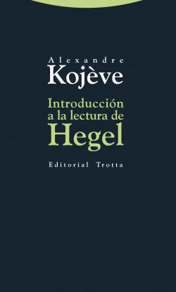 INTRODUCCIÓN A LA LECTURA DE HEGEL