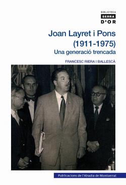 Joan Layret i Pons (1911-1975). Una generació trencada