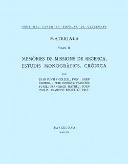 Obra del Cançoner Popular de Catalunya. Volum II. Memòries de missions de recerca, Estudis monogràfics, Crònica