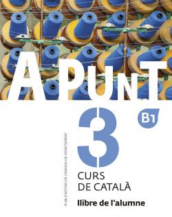 A punt. Curs de català. Llibre de l'alumne, 3