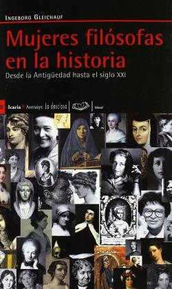Mujeres fil�sofas en la historia : desde la Antiguedad hasta el siglo XXI