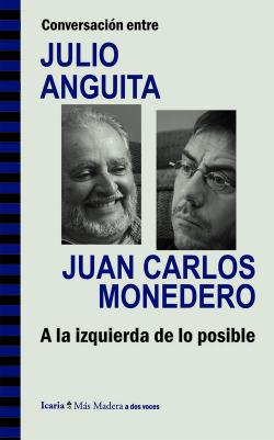 Conversacion entre Julio Anguita y Juan Carlos Monedero