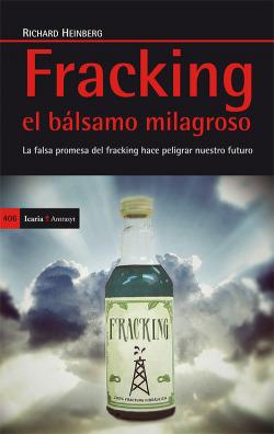 Fracking:el bálsamo milagroso