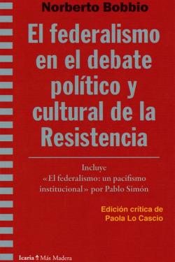 federalismo en el debate político y cultural de la Resistencia, El