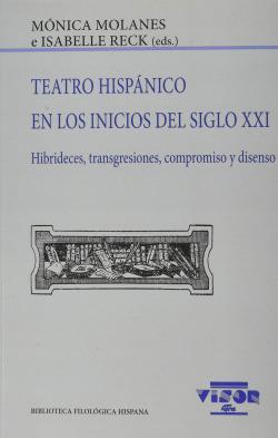 Teatro Hispánico en los inicios del siglo XXI