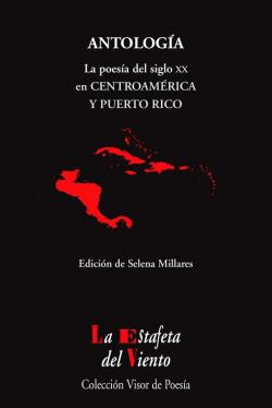 ANTOLOGÍA LA POESÍA DEL SIGLO XX EN CENTROAMERICA Y PUERTO RICO