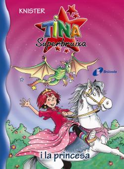 TINA SUPERBRUIXA I LA PRINCESA