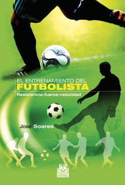 Entrenamiento del futbolista: resistencia-fuerza-velocidad
