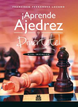 Aprende ajedrez y diviertete Nivel Iniciacion