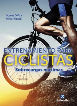 Entrenamiento para ciclistas. Sobrecargas máximas