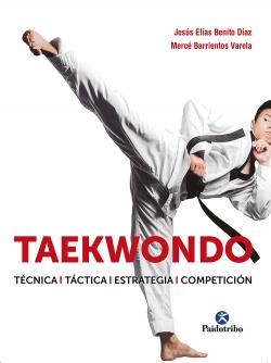 Taekwondo. Técnica. Táctica. Estrategia. Competición