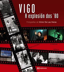 Vigo, a explosión dos ´80