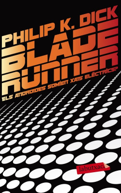 Blade Runner. Els androides somien xais elèctrics?