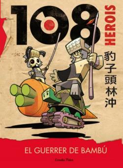 108 Herois. El guerrer de bambú