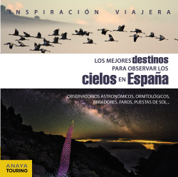 LOS MEJORES DESTINOS PARA OBSERVAR EL CIELO EN ESPAñA