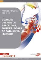 (CAT).Proves Fisiques per a Guardia Urbana Barcelona, Policies Locals Catalunya i Mossos d'Esquadra