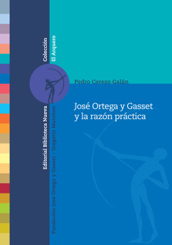 José Ortega y Gasset y la razón práctica