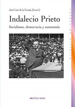 Indalecio Prieto: socialismo, democracia, autonomía